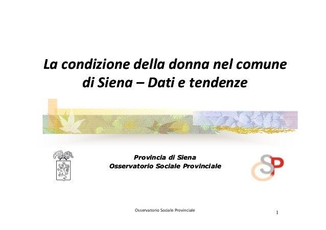 La condizione della donna nel comune      di Siena – Dati e tendenze               Provincia di Siena         Osservatorio...