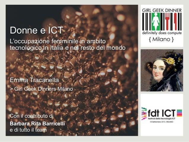 Donne e ICT L'occupazione femminile in ambito tecnologico in Italia e nel resto del mondo  Emma Tracanella > Girl Geek Din...