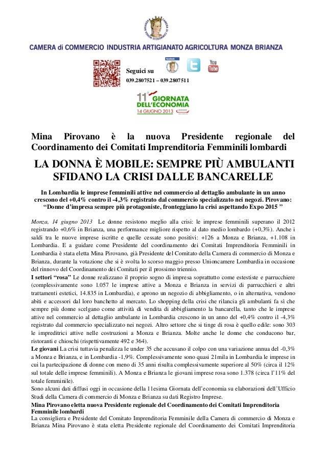 Seguici su039.2807521 – 039.2807511Mina Pirovano è la nuova Presidente regionale delCoordinamento dei Comitati Imprenditor...