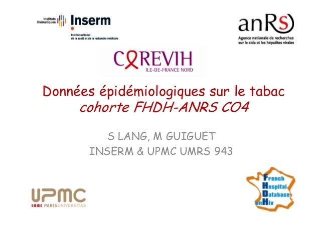 Données épidémiologiques sur le tabac  cohorte FHDH-ANRS CO4 S LANG, M GUIGUET INSERM & UPMC UMRS 943