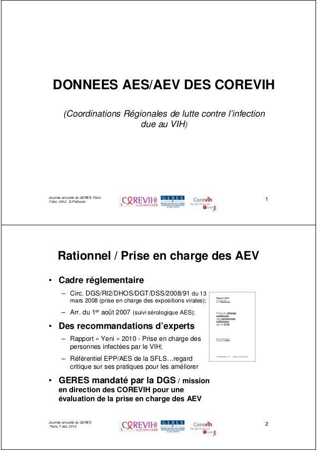 1DONNEES AES/AEV DES COREVIH(Coordinations Régionales de lutte contre l'infectiondue au VIH)Journée annuelle du GERES, Par...