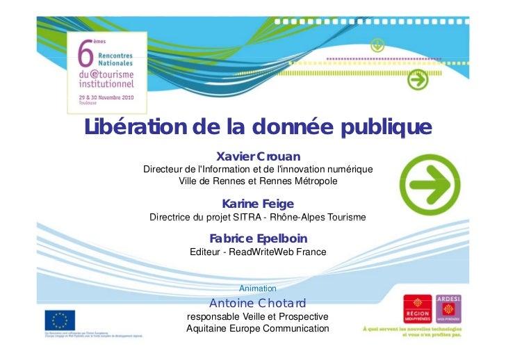 Libération de la donnée publique                        p    q                      Xavier Crouan     Directeur de lInform...