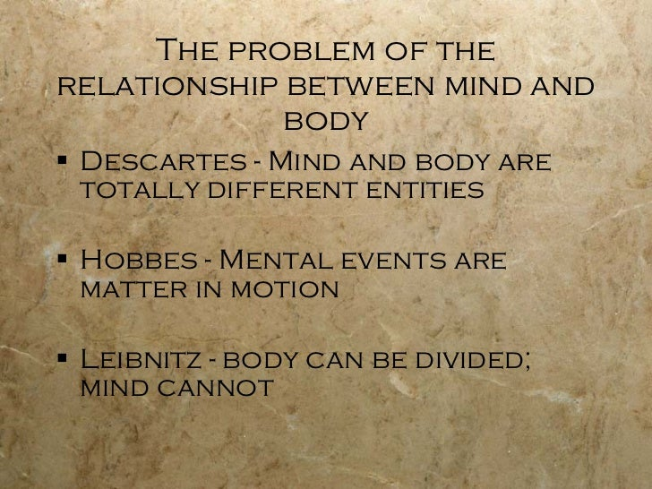 relationship between mind and body Science, medicine, and philosophy has allowed us to explore some of the mysteries concerning the harmonious relationship between the mind and the energy of the physical body.