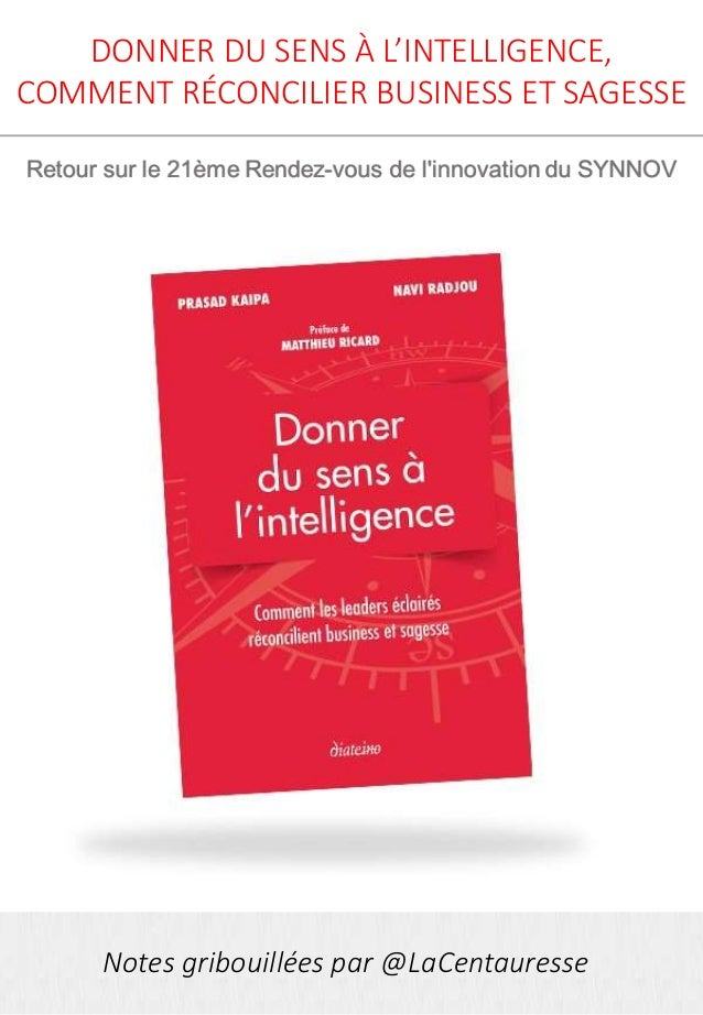 Notes gribouillées par @LaCentauresse DONNER DU SENS À L'INTELLIGENCE, COMMENT RÉCONCILIER BUSINESS ET SAGESSE