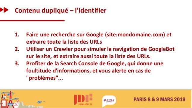 Contenu dupliqué – l'identifier 1. Faire une recherche sur Google (site:mondomaine.com) et extraire toute la liste des URL...