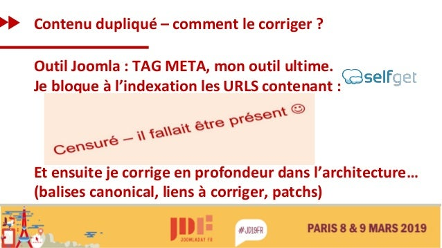 Contenu dupliqué – comment le corriger ? Outil Joomla : TAG META, mon outil ultime. Je bloque à l'indexation les URLS cont...