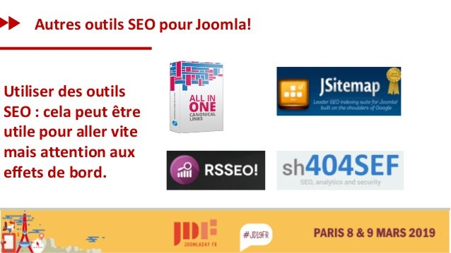Autres outils SEO pour Joomla! Utiliser des outils SEO : cela peut être utile pour aller vite mais attention aux effets de...