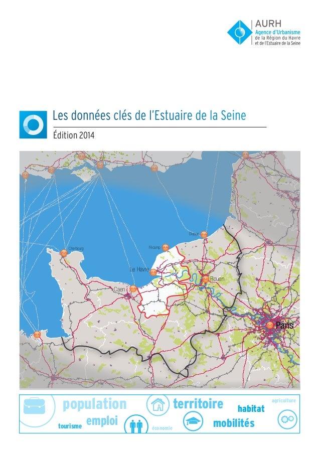 population agriculture économie emploi habitat tourisme territoire mobilités Les données clés de l'Estuaire de la Seine Éd...