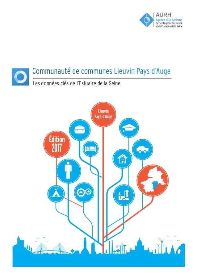 Communauté de communes Lieuvin Pays d'Auge Les données clés de l'Estuaire de la Seine Édition 2017 Lieuvin Pays d'Auge