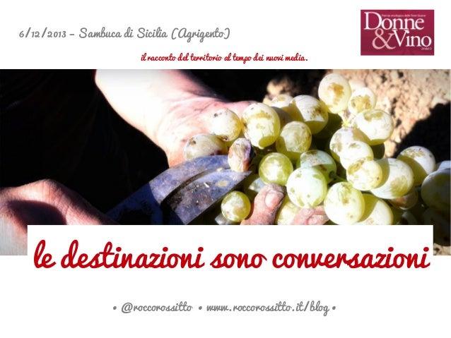 6/12/2013 – Sambuca di Sicilia (Agrigento) il racconto del territorio al tempo dei nuovi media.  le destinazioni sono conv...