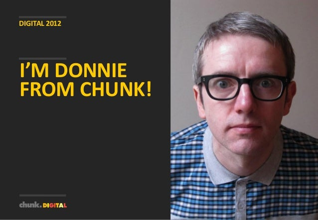 I'M DONNIEFROM CHUNK!DIGITAL 2012