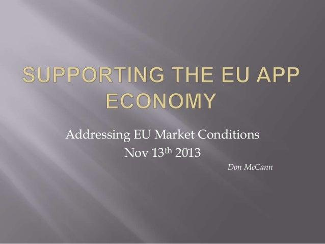 Addressing EU Market Conditions Nov 13th 2013 Don McCann