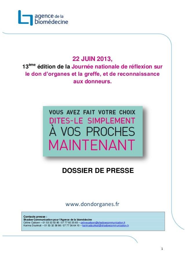 122 JUIN 2013,13èmeédition de la Journée nationale de réflexion surle don d'organes et la greffe, et de reconnaissanceaux ...