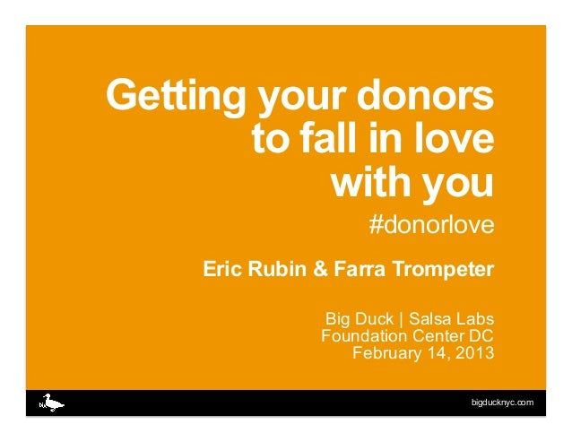 Getting your donors       to fall in love            with you                     #donorlove     Eric Rubin & Farra Trompe...