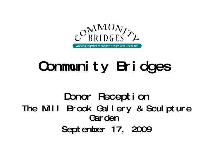 Community Bridges   Donor Reception The Mill Brook Gallery & Sculpture Garden  September 17, 2009