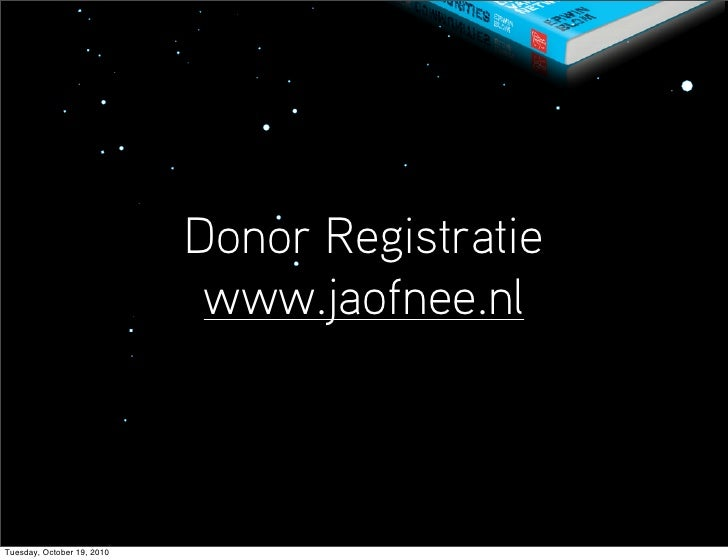 Donor Registratie                              www.jaofnee.nl    Tuesday, October 19, 2010