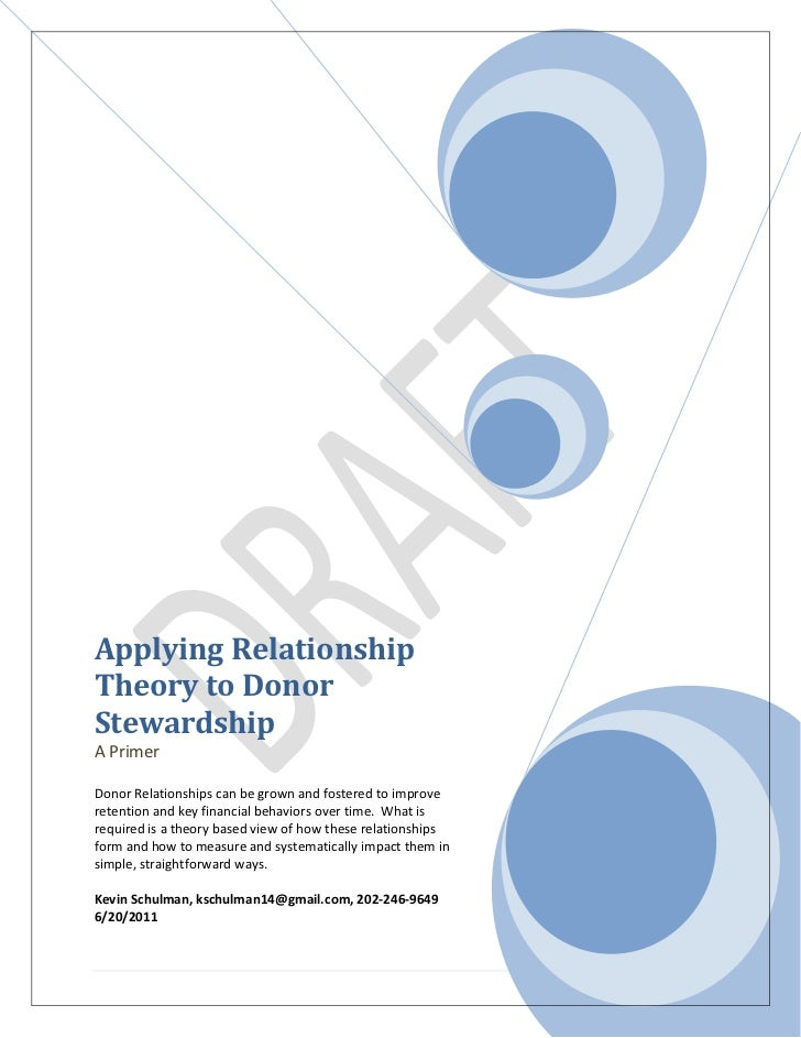 Applying RelationshipTheory to DonorStewardshipA PrimerDonor Relationships can be grown and fostered to improveretention a...