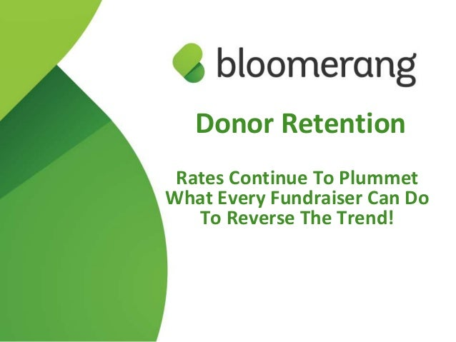 What Fundraisers Can Do to  Stop Falling Donor Retention Rates