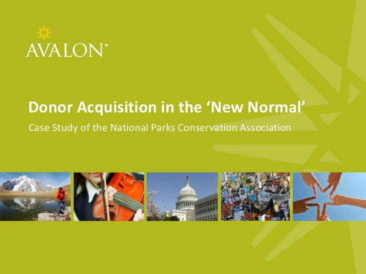 Donor Acquisition in the 'New Normal'<br />Case Study of the National Parks Conservation Association<br />