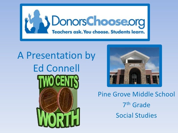 A Presentation by   Ed Connell                    Pine Grove Middle School                            7th Grade           ...