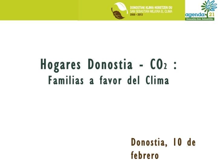 Hogares Donostia - CO 2  : Familias a favor del Clima Donostia, 10 de febrero