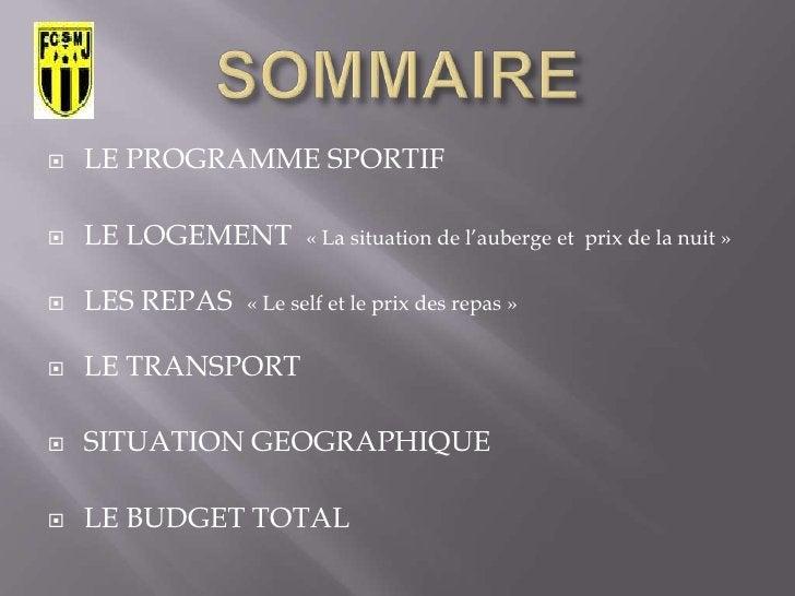 SOMMAIRE<br /><ul><li>LE PROGRAMME SPORTIF