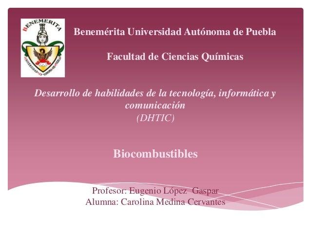 Benemérita Universidad Autónoma de Puebla                Facultad de Ciencias QuímicasDesarrollo de habilidades de la tecn...