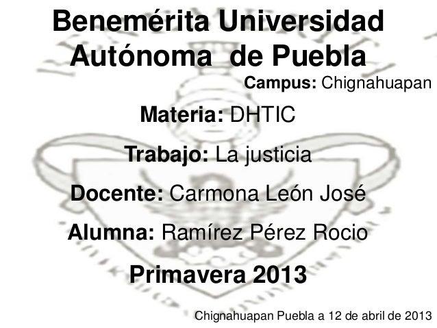 Benemérita Universidad Autónoma de Puebla                     Campus: Chignahuapan       Materia: DHTIC      Trabajo: La j...