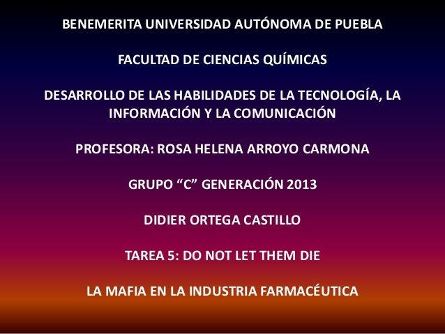 BENEMERITA UNIVERSIDAD AUTÓNOMA DE PUEBLA FACULTAD DE CIENCIAS QUÍMICAS  DESARROLLO DE LAS HABILIDADES DE LA TECNOLOGÍA, L...
