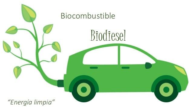 "Biocombustible Biodiesel ""Energía limpia"""