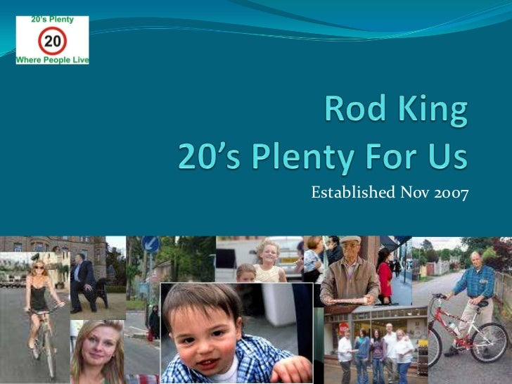 Rod King20's Plenty For Us<br />Established Nov 2007<br />