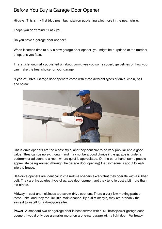 Before You Buy a Garage Door OpenerHi guys. This is my first blog post, but I plan on publishing a lot more in the near fu...