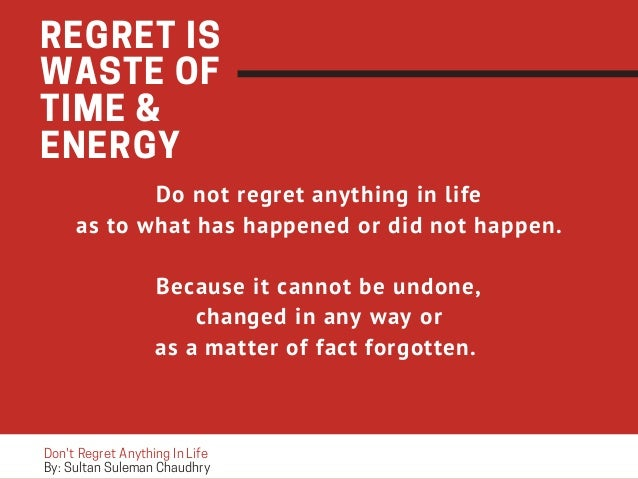 Dno't Regret Anything In life Slide 2
