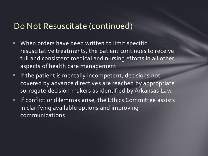 do resuscitate status a legal and ethical challenge for nursing Do not resuscitate orders: case 1 mr h is a 24-year-old man who resides in a skilled nursing facility, where he is undergoing rehabilitation from a cervical spine injury.