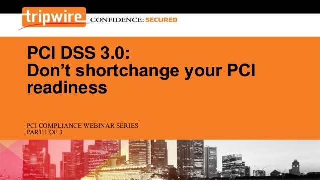 PCI DSS 3.0: Don't Shortchange Your PCI Readiness