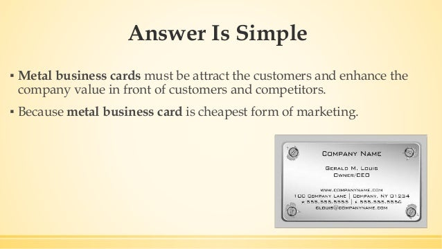 Do not underestimate the importance of business cards 3 answer is simple metal business cards colourmoves