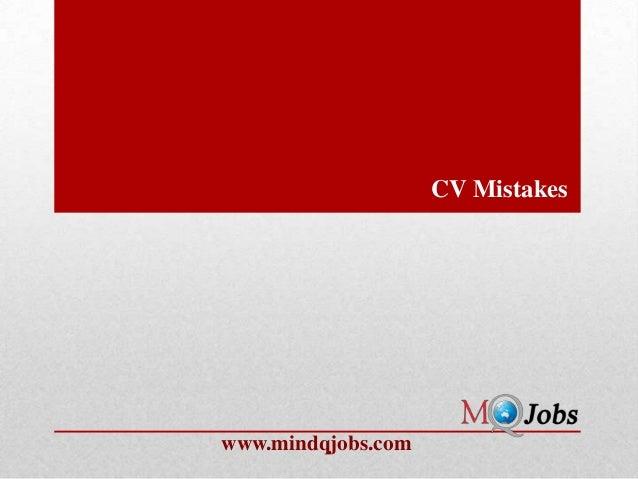 CV Mistakeswww.mindqjobs.com