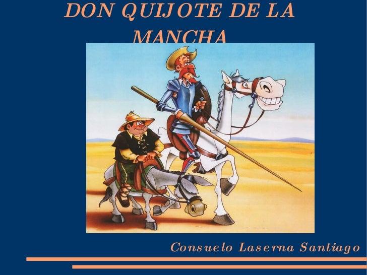 DON QUIJOTE DE LA MANCHA Consuelo Laserna Santiago