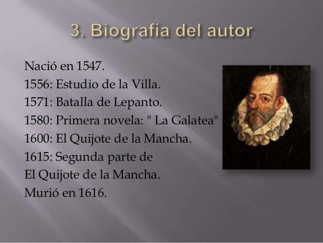 """Nació en 1547.1556: Estudio de la Villa.1571: Batalla de Lepanto.1580: Primera novela: """" La Galatea""""1600: El Quijote de la..."""