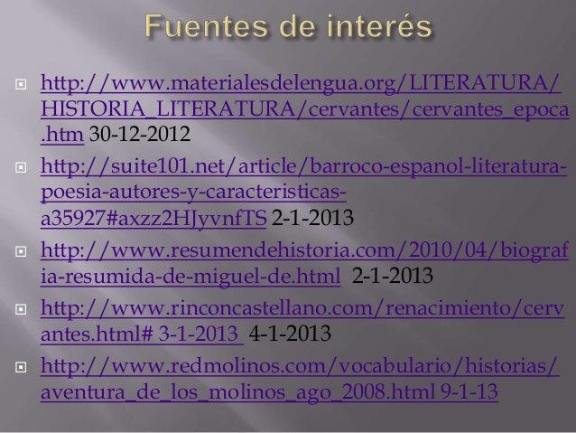    http://www.materialesdelengua.org/LITERATURA/    HISTORIA_LITERATURA/cervantes/cervantes_epoca    .htm 30-12-2012   h...