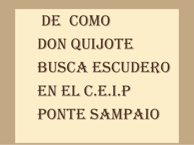 HIP- HOPDE COMODON QUIJOTEBUSCA ESCUDEROEN EL C.E.I.PPONTE SAMPAIO