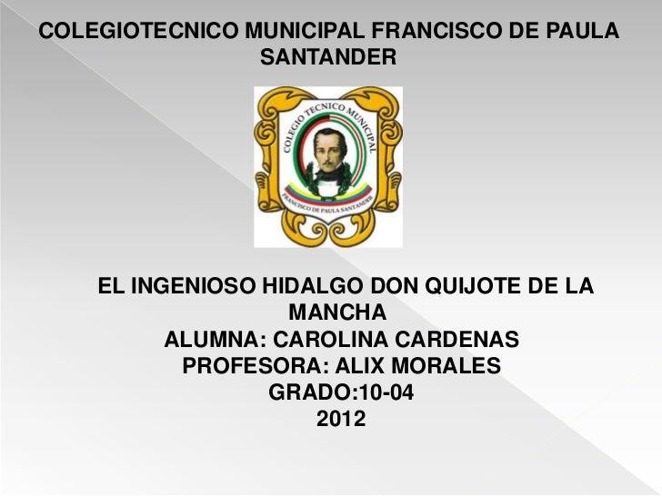COLEGIOTECNICO MUNICIPAL FRANCISCO DE PAULA                SANTANDER    EL INGENIOSO HIDALGO DON QUIJOTE DE LA            ...