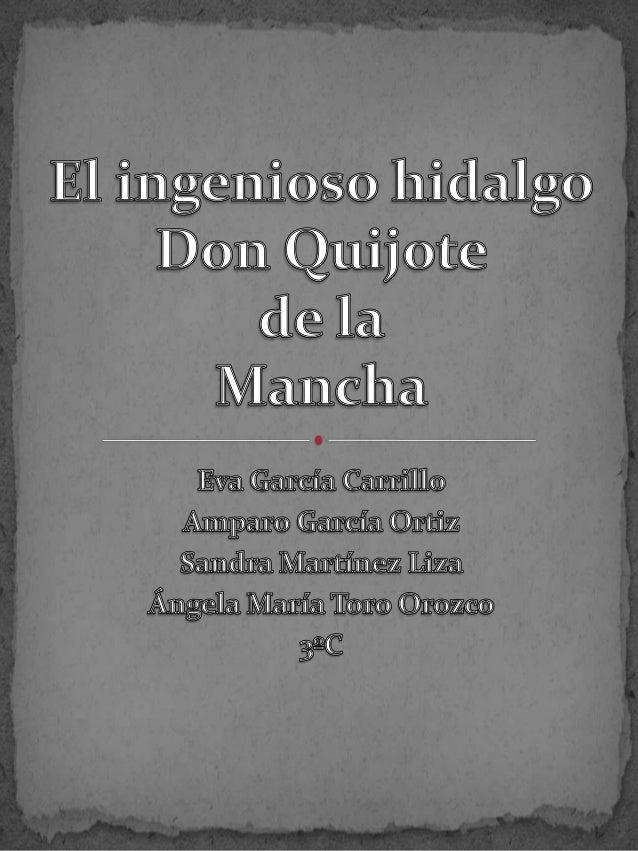 1. Fecha de publicación de la I parte del Quijote de la Mancha. 2. Argumento. 3. Personajes.