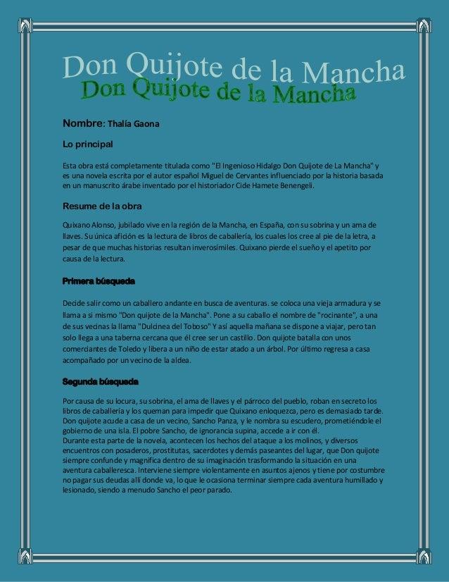 """Nombre: Thalía GaonaLo principalEsta obra está completamente titulada como """"El Ingenioso Hidalgo Don Quijote de La Mancha""""..."""