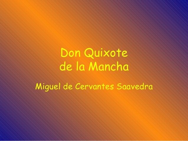 Don Quixote     de la ManchaMiguel de Cervantes Saavedra
