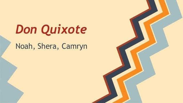 Don Quixote Noah, Shera, Camryn