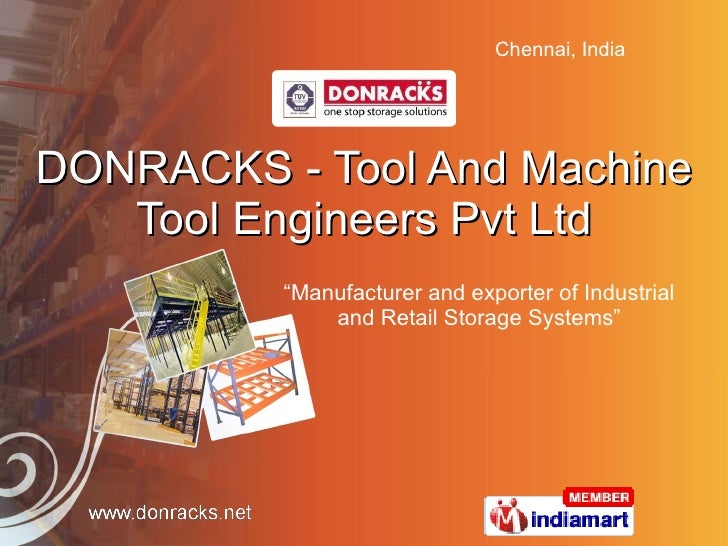"DONRACKS - Tool And Machine Tool Engineers Pvt Ltd "" Manufacturer and exporter of Industrial and Retail Storage Systems"""