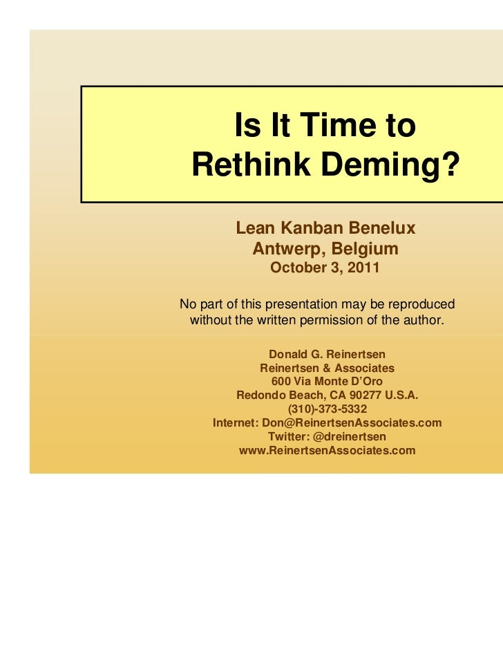 Is It Time to Rethink Deming?         Lean Kanban Benelux           Antwerp, Belgium               October 3, 2011No part ...