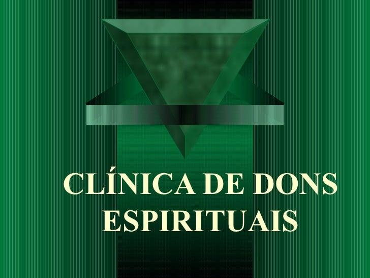 CLÍNICA DE DONS ESPIRITUAIS