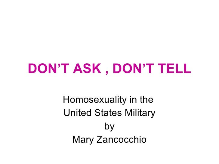 DON'T ASK , DON'T TELL Homosexuality in the  United States Military by Mary Zancocchio